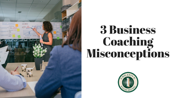 3 Business Coaching Misconceptions