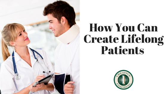 How You Can Create Lifelong Patients