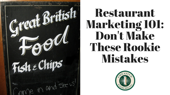 Restaurant Marketing 101_ Don't Make These Rookie Mistakes
